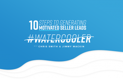 #WaterCooler: 10 Steps to Generating Motivated Seller Leads