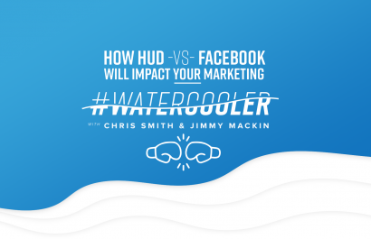#WaterCooler How HUD vs. Facebook will impact your marketing