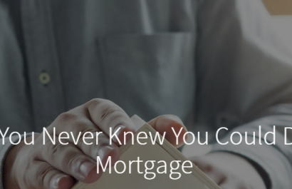 3 Things You Never Knew You Could Do With A Mortgage