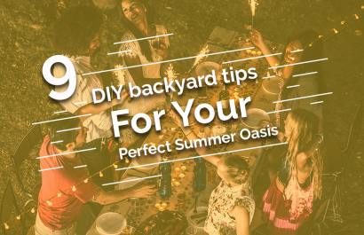9 DIY Backyard Tips to Make Your Perfect Summer Oasis