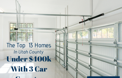 Top 13 Homes in Utah County Under $400k with 3 Car Garages!