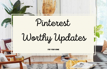 pinterest worthy updates for your home