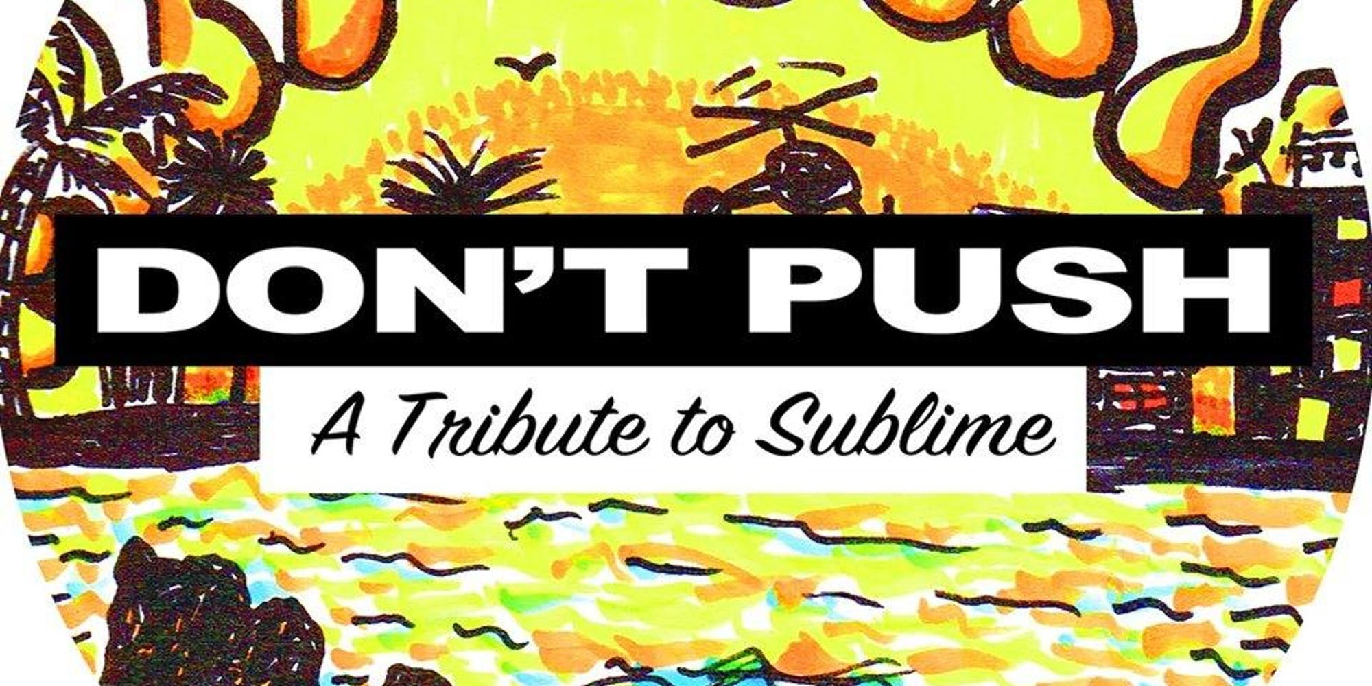 Sublime Tribute by Don't Push!