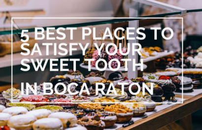 5 Best Places to Satisfy your Sweet Tooth in Boca Raton