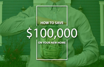 3️⃣ Ways To Save $100K On Your Next Home