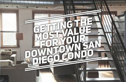 3 Best Ways To Get The Most Value of Your Downtown San Diego Condo