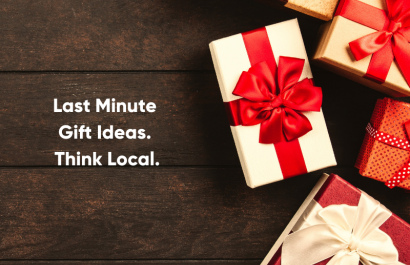 Last Minute Gift Ideas - Think Local