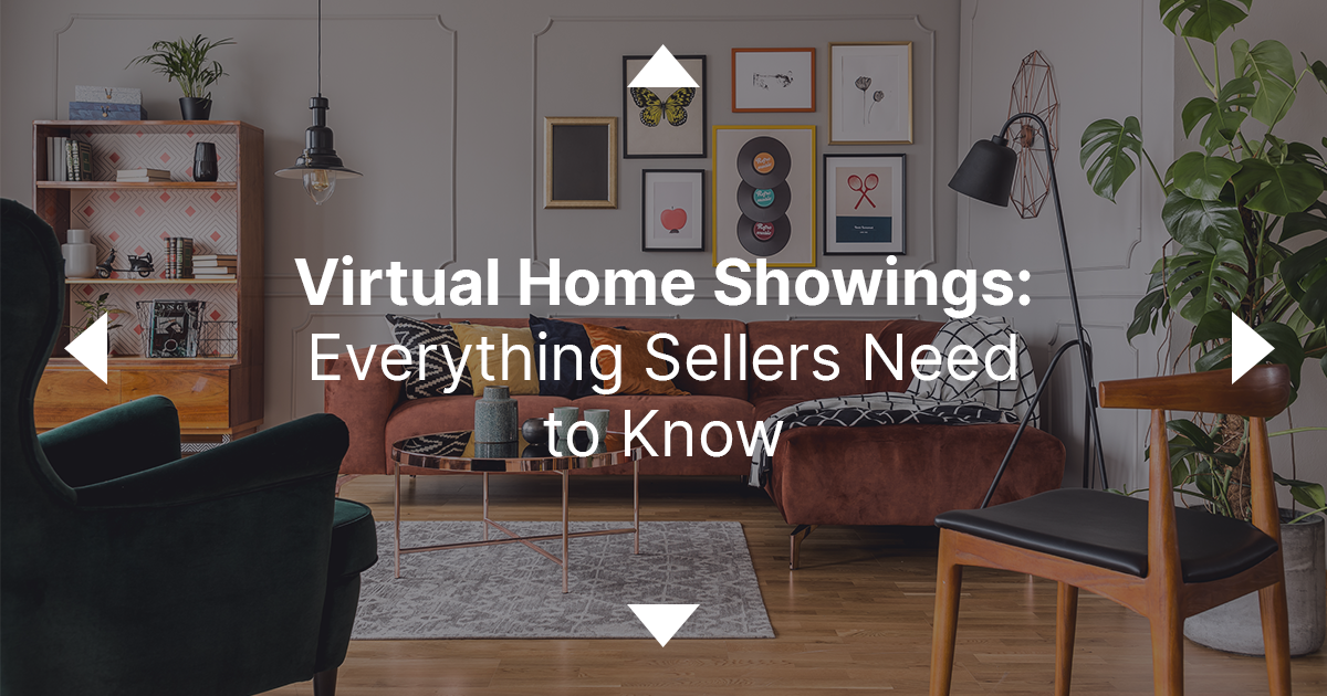 Here's What Every Seller Needs to Know About Virtual Showings