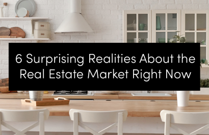 6 Surprising Realities About the Real Estate Market Right Now | Michelle Porter Realtors