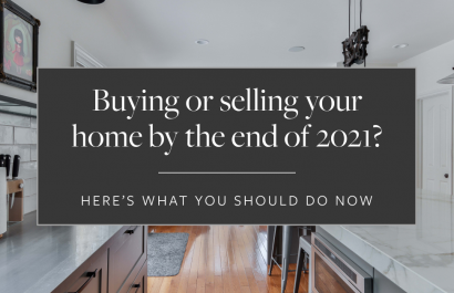 Buying or Selling Your Sandy Springs Area Home By the End of 2021? Here's What You Should Do Now