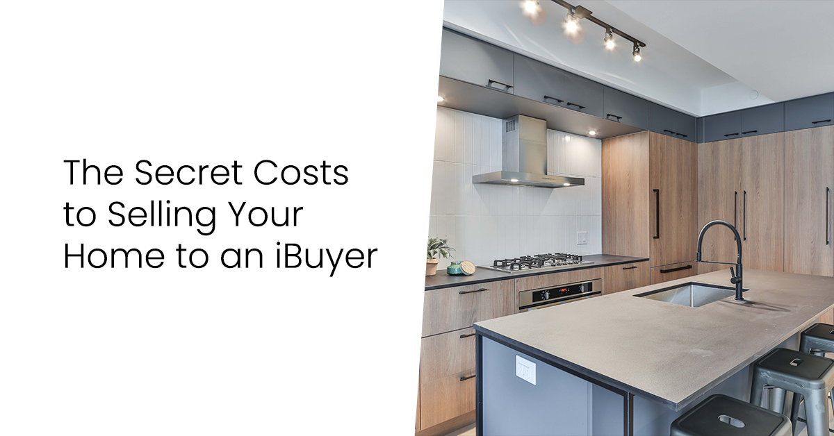 The Secret Costs to Selling Your East Valley Home to an iBuyer