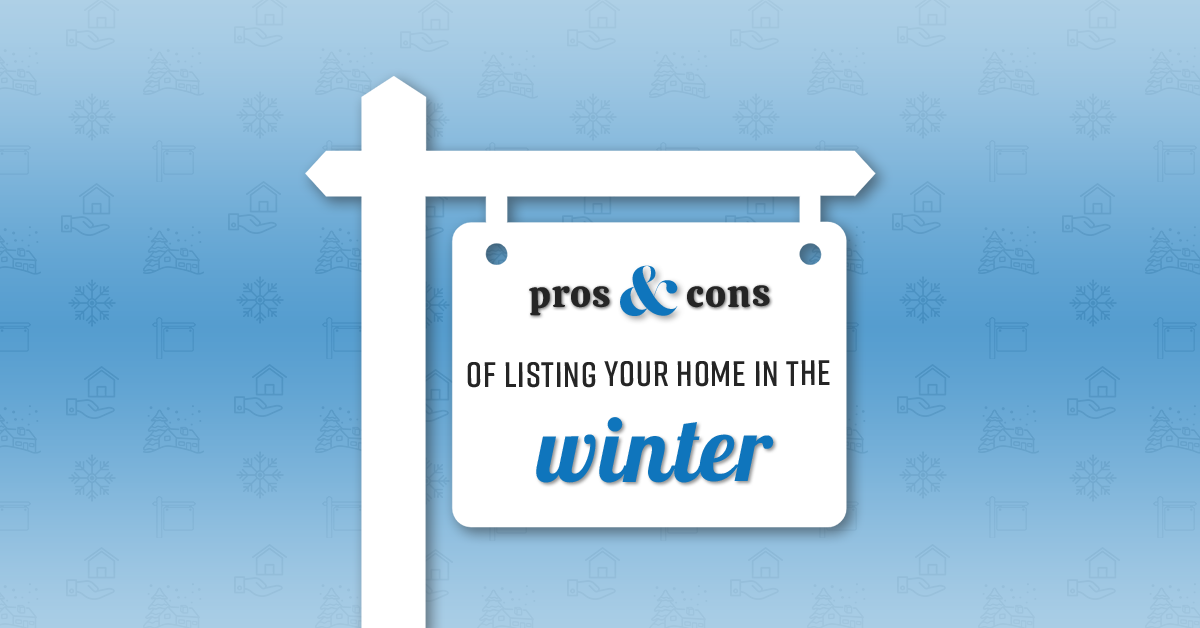 """Pros & Cons Of Listing Your Home In The """"Winter"""""""