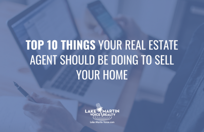 Top 10 Things Your Real Estate Agent Should Be Doing To Sell Your Lake Martin Home