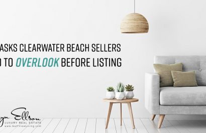 6 Tasks Clearwater Beach Sellers Tend to Overlook Before Listing