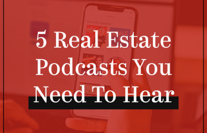 5 Real Estate Podcasts You Need to Hear