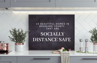 10  Socially Distance Safe Homes In Broward County