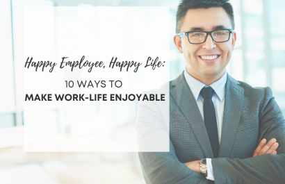 Happy Employee, Happy Life: 10 Ways to Make Work Life Enjoyable