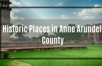 Historic Places to Visit in Anne Arundel County