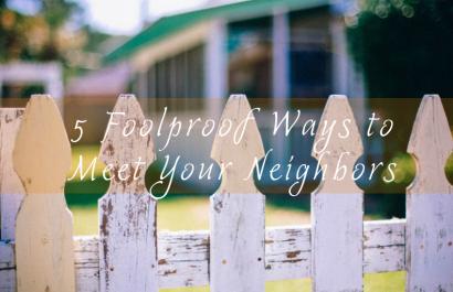 5 Foolproof Ways to Meet Your Neighbors