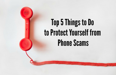 Top 5 Things to do to Protect yourself from Phone Scams
