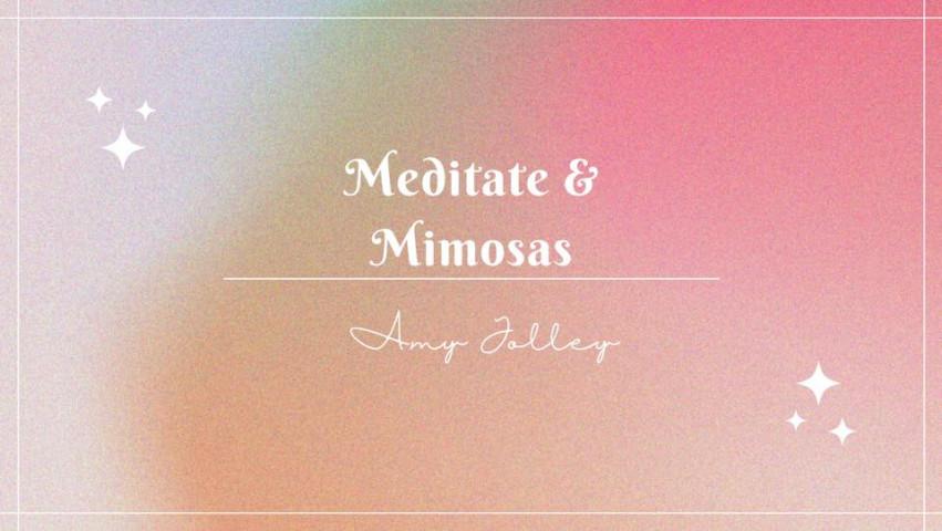 Meditate & Mimosas