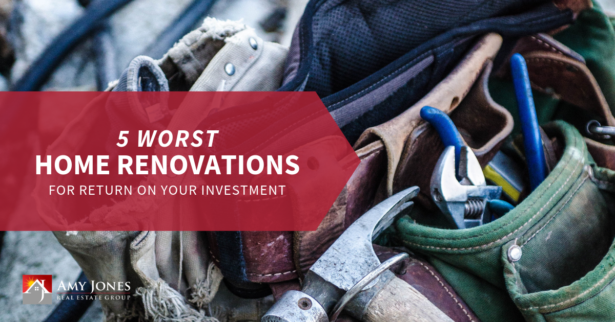5 Worst Returns on Your Home Improvement Dollars | Amy Jones Group