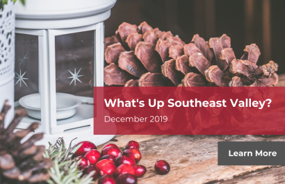 What's Up Southeast Valley? December 2019