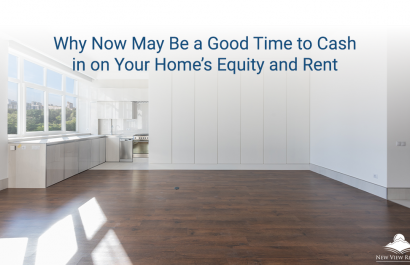 Is Now a Good Time to Cash in on Your Home's Equity and Rent?