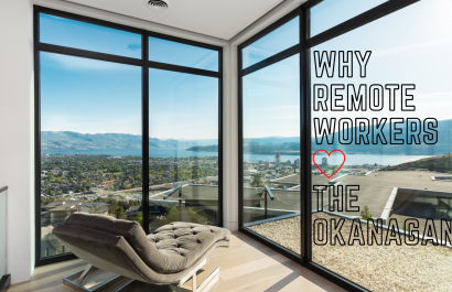 Why Remote Workers Love Kelowna / the Okanagan