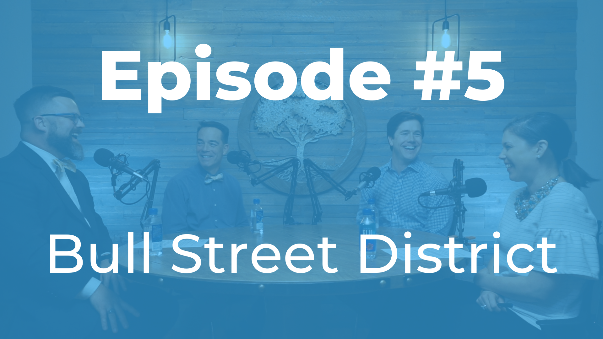 Episode #5 | Everything Bull Street District