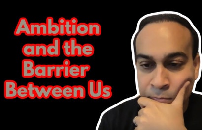 Ambition and the Barrier Between Us