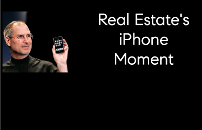 Real Estate's iPhone Moment
