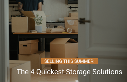 Selling This Summer: The 4 Quickest Storage Solutions