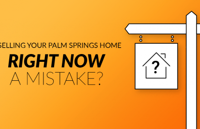 Is Selling Your Palm Springs Home Right Now A Mistake?