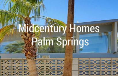 Midcentury homes in Palm Springs