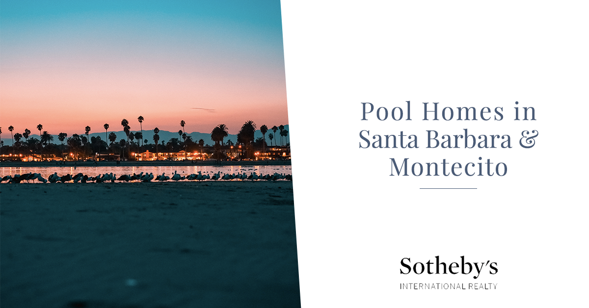 Top 5 Homes with Beautiful Pools in the Santa Barbara Area