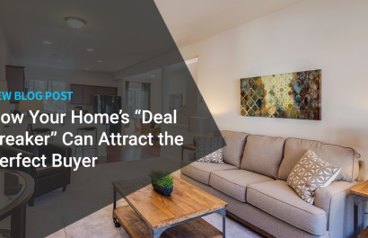 "How Your Home's ""Deal Breaker"" Can Attract the Perfect Buyer"