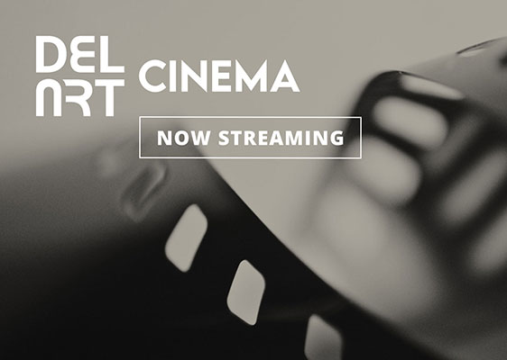 Now Showing • DelArt Cinema Streaming