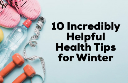 10 Incredibly Helpful Health Tips for Winter