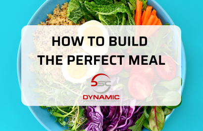 How To Build The Perfect Meal