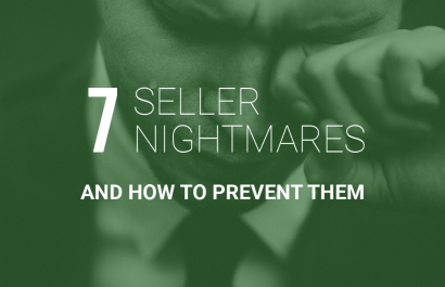 7 Seller Nightmares & How to Prevent Them