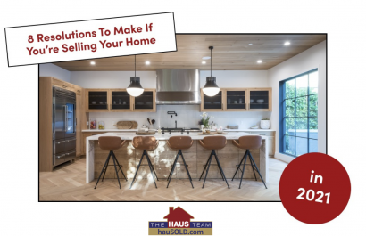 8 Resolutions to Make If You're Selling Your Home in 2021