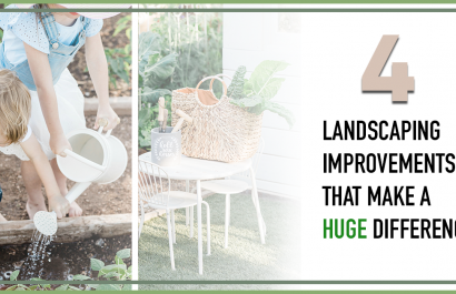 4 Landscaping Improvements That Make a Huge Difference