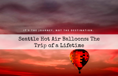 Seattle Hot Air Balloons: The Trip of a Lifetime