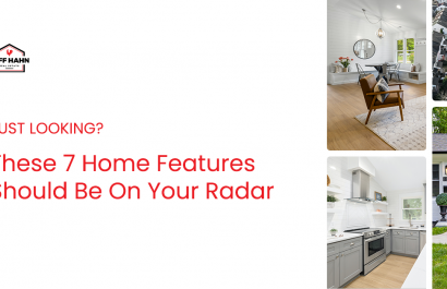 Just looking? These 7 Home Features Should Be On Your Radar
