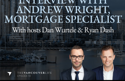 The Vancouver Life Real Estate Podcast Episode 13 - Interview With Andrew Wright, Mortgage Broker