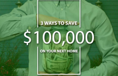 How to Save $100k on Your Next Home