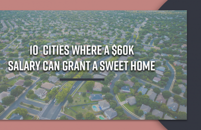 10 Unexpected Cities Where a $60K Salary Can Grant a Sweet Home