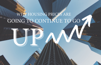 Why Housing Prices Are Going to Continue to Go Up