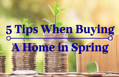 5 Tips When Buying A Home in Spring